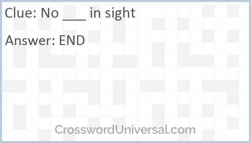 No ___ in sight Answer