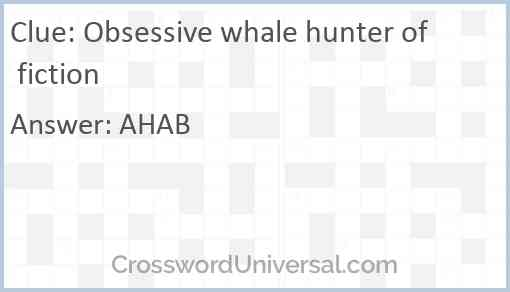 Obsessive whale hunter of fiction Answer