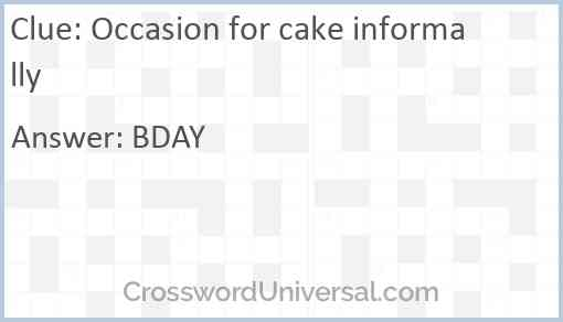 Occasion for cake informally Answer