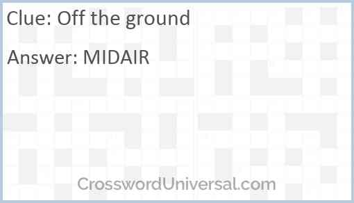 Off the ground Answer