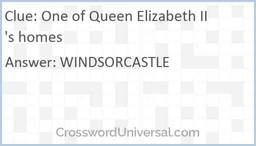 One of Queen Elizabeth II's homes Answer