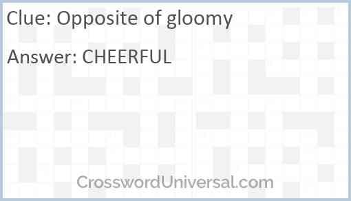 Opposite of gloomy Answer