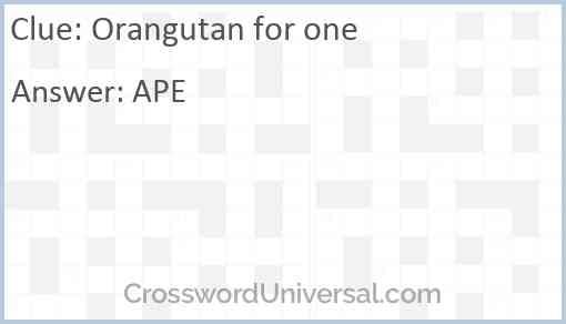 Orangutan for one Answer