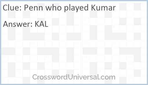Penn who played Kumar Answer