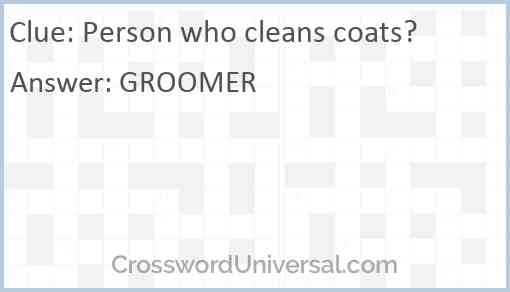 Person who cleans coats? Answer
