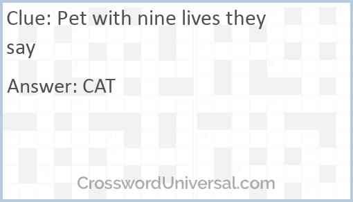 Pet with nine lives they say Answer