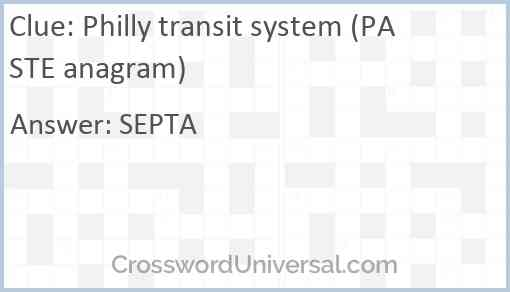 Philly transit system (PASTE anagram) Answer