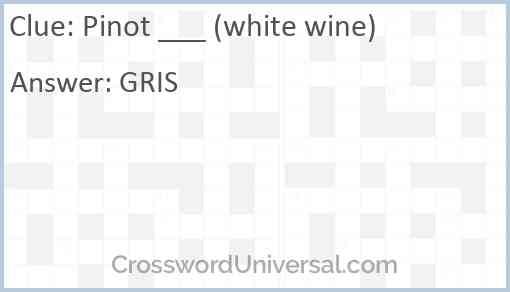 Pinot ___ (white wine) Answer