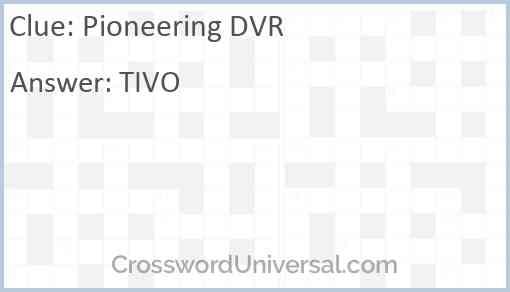 Pioneering DVR Answer