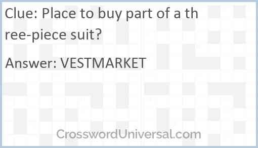 Place to buy part of a three-piece suit? Answer