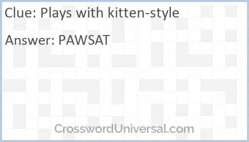 Plays with kitten-style Answer