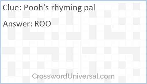 Pooh's rhyming pal Answer