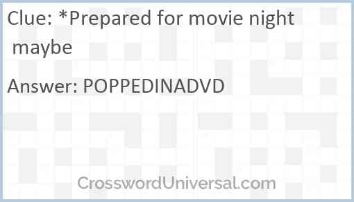 *Prepared for movie night maybe Answer