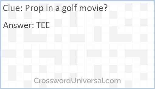 Prop in a golf movie? Answer