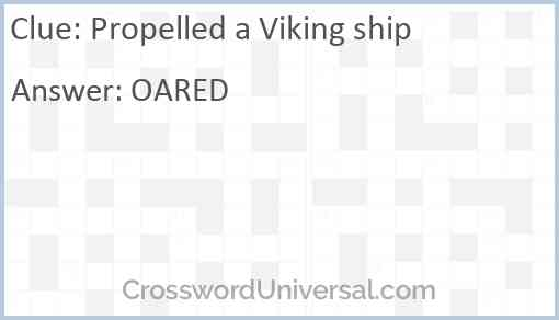 Propelled a Viking ship Answer