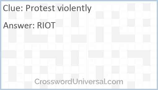 Protest violently Answer