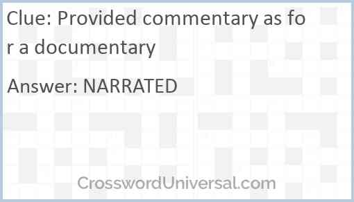 Provided commentary as for a documentary Answer