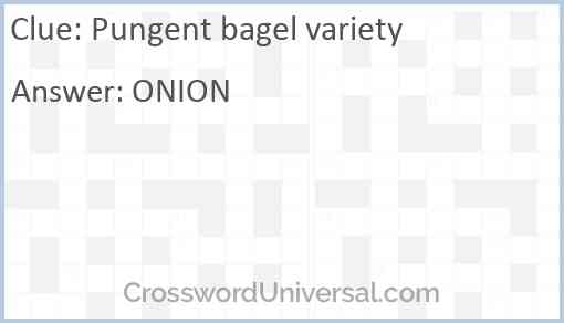 Pungent bagel variety Answer