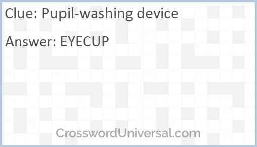 Pupil-washing device Answer