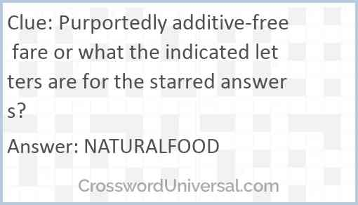 Purportedly additive-free fare or what the indicated letters are for the starred answers? Answer