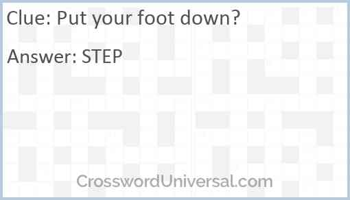 Put your foot down? Answer