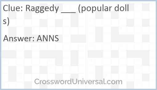Raggedy ___ (popular dolls) Answer