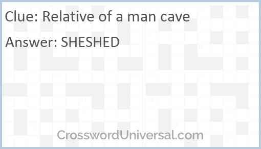 Relative of a man cave Answer
