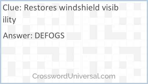 Restores windshield visibility Answer