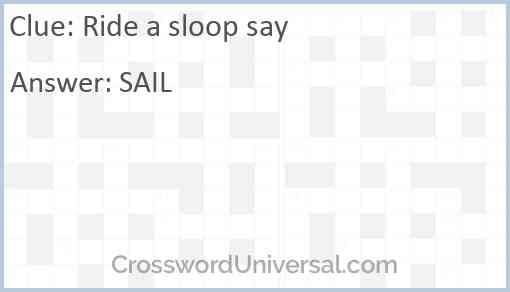 Ride a sloop say Answer