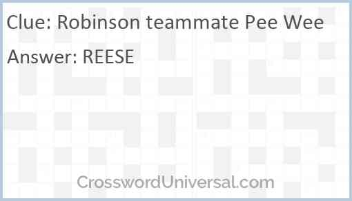 Robinson teammate Pee Wee Answer
