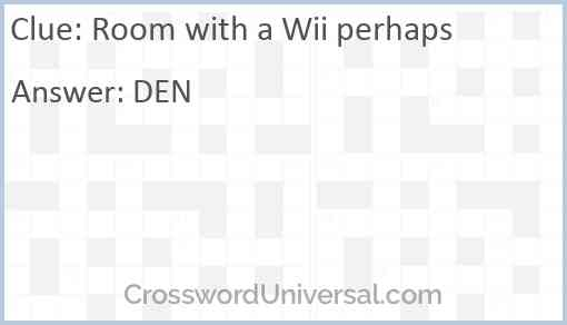 Room with a Wii perhaps Answer