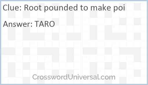 Root pounded to make poi Answer