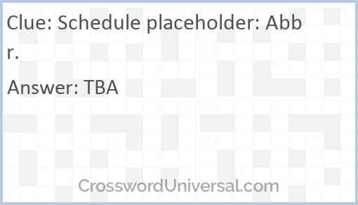 Schedule placeholder: Abbr. Answer