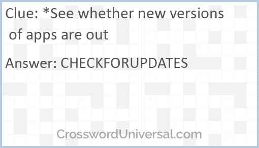 *See whether new versions of apps are out Answer