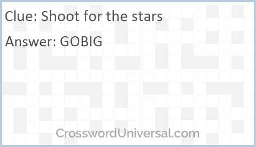 Shoot for the stars Answer