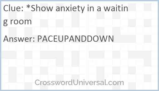 *Show anxiety in a waiting room Answer