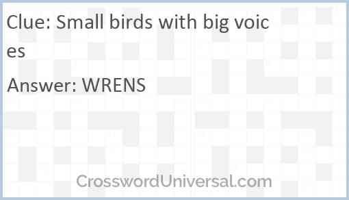 Small birds with big voices Answer