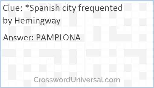*Spanish city frequented by Hemingway Answer