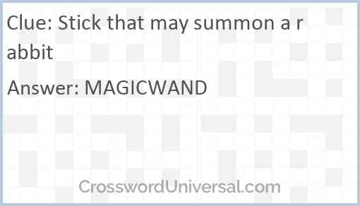Stick that may summon a rabbit Answer