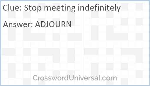 Stop meeting indefinitely Answer