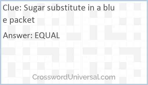 Sugar substitute in a blue packet Answer