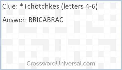 *Tchotchkes (letters 4-6) Answer