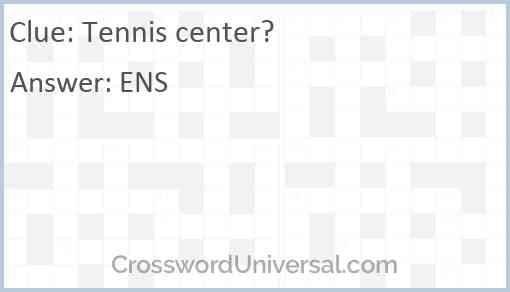 Tennis center? Answer