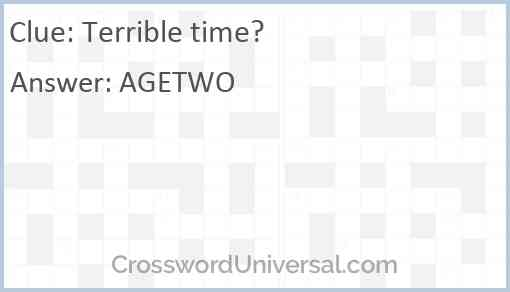 Terrible time? Answer