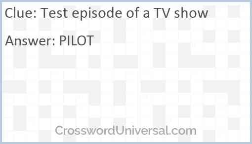 Test episode of a TV show Answer