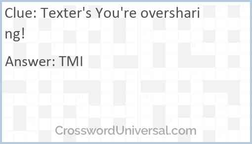 Texter's You're oversharing! Answer