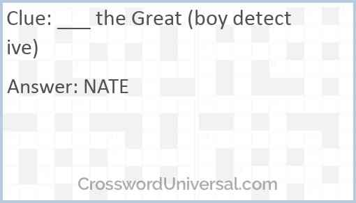 ___ the Great (boy detective) Answer