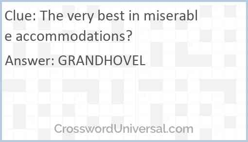 The very best in miserable accommodations? Answer
