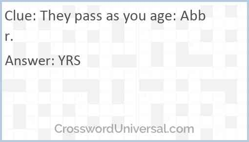 They pass as you age: Abbr. Answer