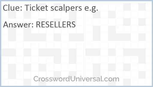 Ticket scalpers e.g. Answer